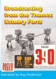 Broadcasting From The Thames Estuary Forts